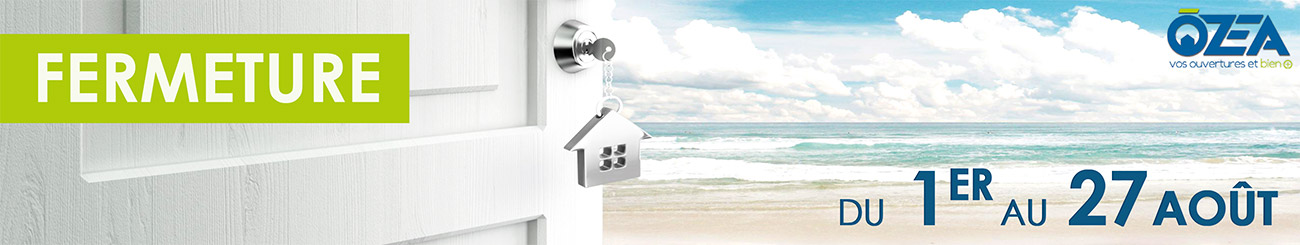 OZEA_BANNIERE_WEB_FERMETURE_Aout_vacances Home - Ozea ouverture